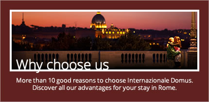 More than 10 good reasons to choose Internazionale Domus Roma Residence